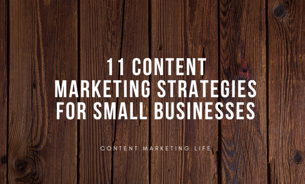 Content Marketing for Small Businesses: 11 Ways to Crush It in 2020